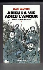 Envoi de Jean Vautrin à François Nourissier - Adieu la vie , Adieu l'amour