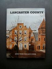 Lancaster County The Red Rose of Pennsylvania by John Ward Willson Loose