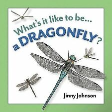 Whats it Like to be a Dragonfly?