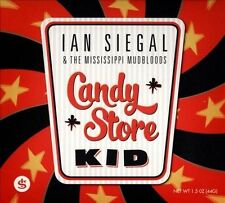 Candy Store Kid [Digipak] by Ian Siegal & the Mississippi Mudbloods (CD,...