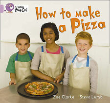 Collins Big Cat - How to Make a Pizza: Band 0/Lilac, Zoe Clarke - Paperback Book
