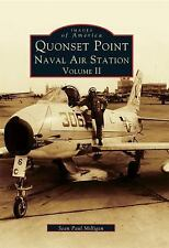 Images of America: Quonset Point Naval Air Station Vol. II by Sean Paul...