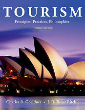 Tourism: Principles, Practices, Philosophies by J. R. Brent Ritchie, Charles...