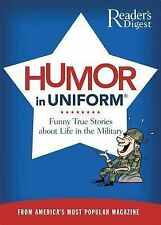 Humor in Uniform : Funny True Stories about Life in the Military (2008,...