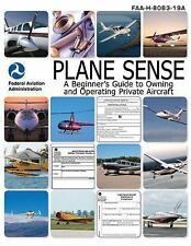 Plane Sense: A Beginner's Guide to Owning and Operating Private Aircraft (GA)