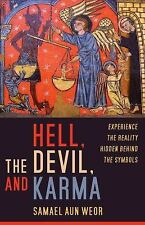 Hell, the Devil, and Karma: Experiences of the Reality Hidden Behind the Symbols
