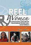 Reel Women: An International Directory of Contemporary Feature Films a-ExLibrary