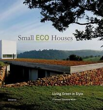Small Eco Houses : Living Green in Style by Alex Sánchez Vidiella, Francesc...
