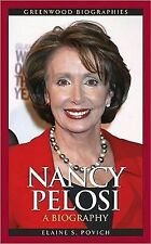 Nancy Pelosi : A Biography by Elaine S. Povich (2008, Hardcover)