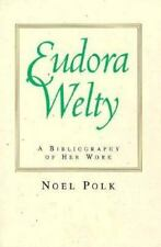 Eudora Welty: A Bibliography of Her Work-ExLibrary