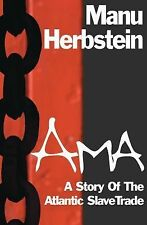 NEW - Ama: A Story of the Atlantic Slave Trade by Herbstein, Manu