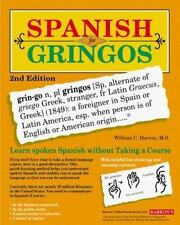 Spanish for Gringos : Shortcuts, Tips, and Secrets to Successful Learning by Wi…