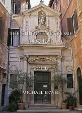 THE CHURCHES OF ROME, 1527-1870 - NEW HARDCOVER BOOK