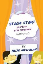 Stage Start 20 Plays for Children by Julie Meighan (2013, Paperback)