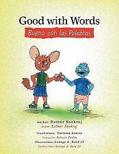 Good with Words Bueno con las Palabras by Esther Sookraj (2010, Paperback)