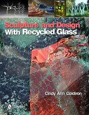 Sculpture and Design with Recycled Glass / glassworking