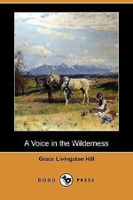 A Voice in the Wilderness by Grace Livingston Hill (2007, Paperback)