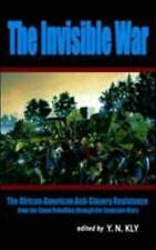 The Invisible War : The African-American War of Liberation, 1739-1858 by...