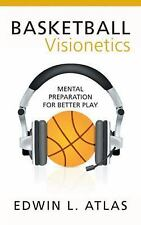 Basketball Visionetics : Mental Preparation for Better Play by Edwin L. Atlas...