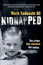Kidnapped: The Crime That Shocked the Nation by Mark Tedeschi .VGC