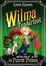 Wilma Tenderfoot and the Case of the Putrid Poison, By Kennedy, Emma,in Used but