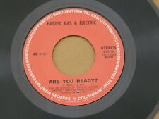 "PACIFIC GAS & ELECTRIC ARE YOU READY COLUMBIA orig US GARAGE PSYCH 7"" 45 EX HEAR"
