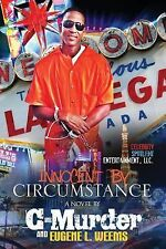 Innocent by Circumstance by C-Murder and Eugene Weems (2015, Paperback)