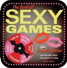 The Book of Sexy Games by Chris Stone and Elephant Book Company Staff (2008,...