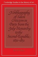 A Bibliography of Salon Criticism in Paris from the July Monarchy to the Sec