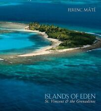 Islands of Eden : St. Vincent and the Grenadines by Ferenc Máté (2014, Hardcove…
