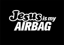 W319 JESUS IS MY AIRBAG Funny Car Window Bumper JDM VW  EURO Vinyl Decal Sticker