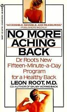 No More Aching Back: Dr. Root's Fifteen-Minute-A-Day Program for a Healthy Back