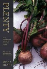 Plenty : Good, Uncomplicated Food for the Sustainable Kitchen by Diana Henry...