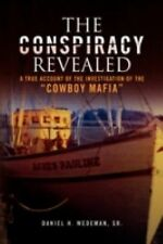 The Conspiracy Revealed by Daniel H. Sr. Wedeman (2008, Hardcover)