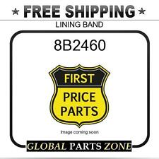 8B2460 - LINING BAND  fits Caterpillar (CAT)