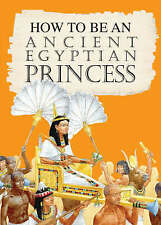 An Ancient Egyptian Princess (How to be),GOOD Book