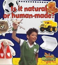 Is It Natural or Human-Made? (What's the Matter?)
