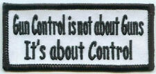 GUN CONTROL IS NOT ABOUT GUNS IT'S ABOUT CONTROL EMBROIDERED BIKER PATCH