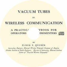 Vacuum Tubes in Wireless Communication by Elmer Bucher (1918) Book on CD