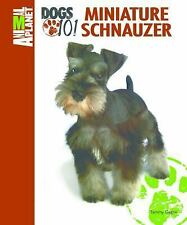 Animal Planet(tm) Dogs 101: Miniature Schnauzer by Tammy Gagne (2015, Hardcover)