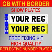 HIGH QUALITY GB NUMBER PLATES REAR & FRONT PAIR SHOW PLATES WITH BORDER & GB