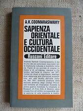 Sapienza orientale e cultura occidentale - A. K. Coomaraswamy - Rusconi editore