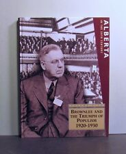 Brownlee and Triumph of Populism, 1920-1930, Alberta 20th Century, Volume V