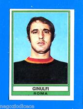 CALCIATORI 1973-74 Panini - Figurina-Sticker n. 251 - GINULFI - ROMA -Rec