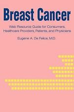 Breast Cancer : Web Resource Guide for Consumers, Healthcare Providers,...