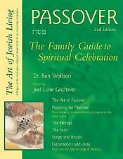 Passover : The Family Guide to Spiritual Celebration by Ron Wolfson (2003,...