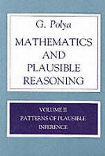 Mathematics and Plausible Reasoning:  Volume II Patterns of Plausible Inference