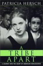 A Tribe Apart :A Journey into the Heart of American Adolescence:P.Hersch hb: NEW