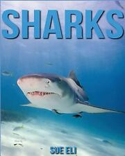 Sharks: Amazing Pictures and Interesting Facts Children Book about Sharks by...