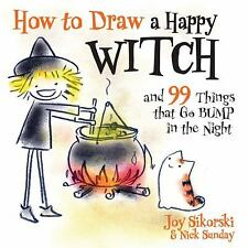 How to Draw a Happy Witch and 99 Things That Go Bump in the Night by Nick...